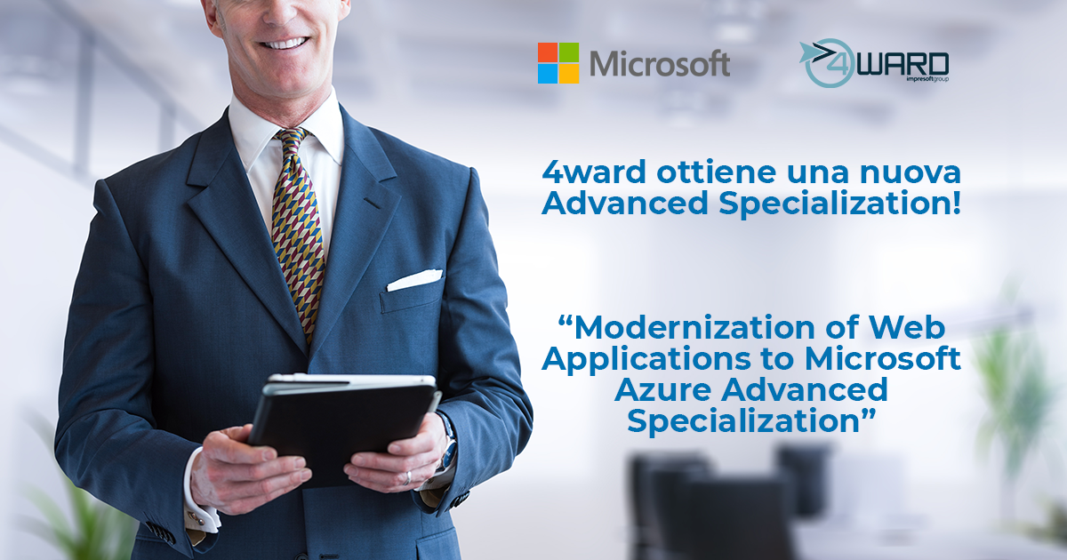 "4ward ha ottenuto la specializzazione avanzata ""Modernization of Web Applications to Microsoft Azure Advanced Specialization"""
